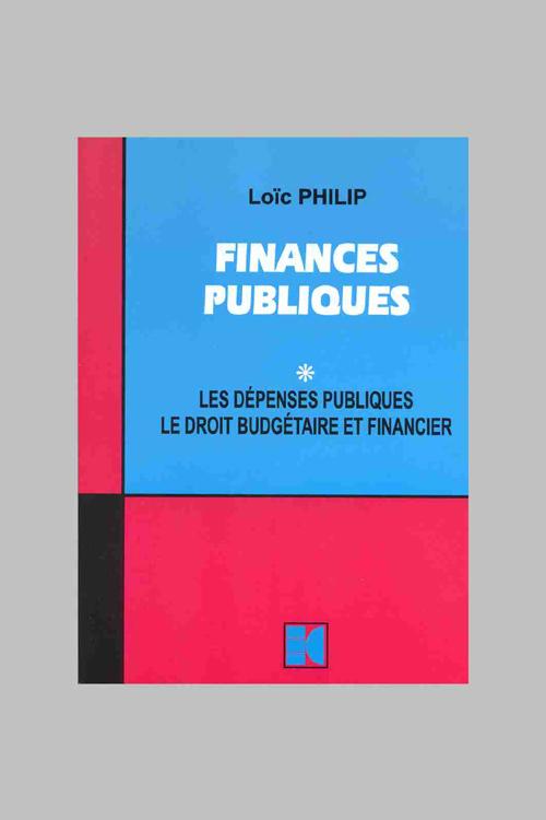 Finances Publiques T.1 ; Les Depenses Publiques ; Le Droit Budgetaire Et Financier