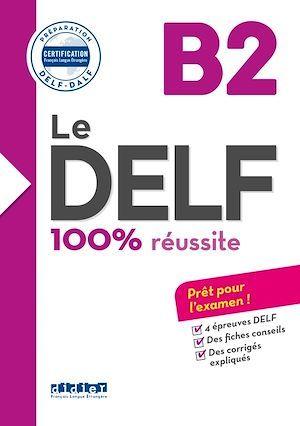 le DELF - 100% réussite ; nouveau delf B2 (édition 2016)