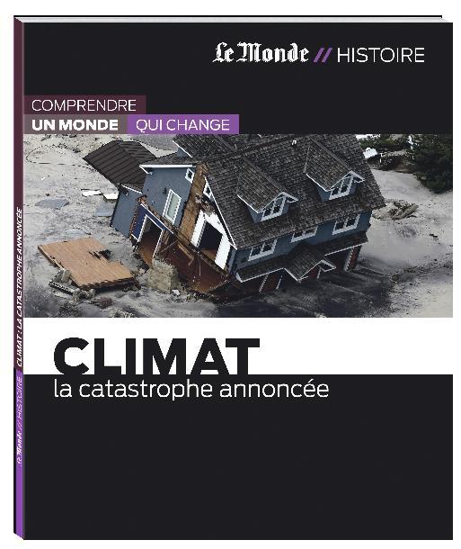 Climat ; la catastrophe annoncée