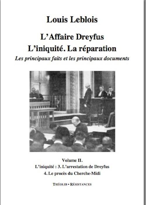 L'affaire Dreyfus ; l'iniquité, la réparation, les principaux faits et documents t.2 ; l'arrestation de Dreyfus, le procès du Cherche-Midi
