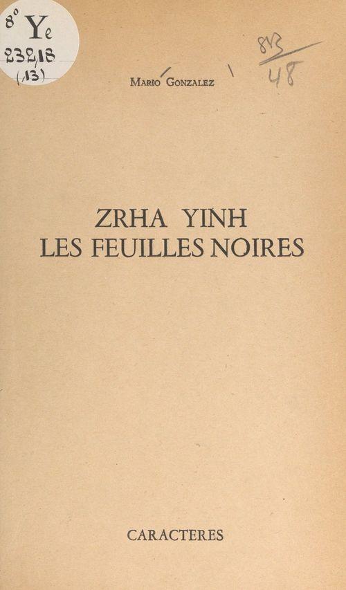 Zrha Yinh, les feuilles noires