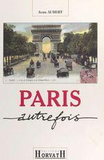 Paris autrefois  - Jean Aubert - Collectif