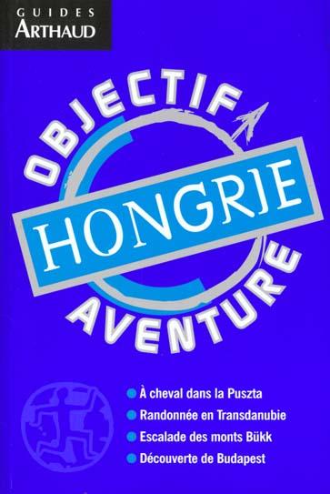 Hongrie - objectif aventure