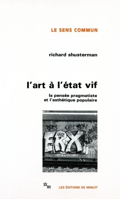L'art à l'état vif ; la pensée pragmatiste et l'esthétique populaire