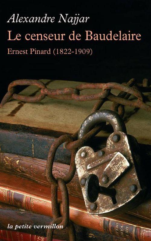Le censeur de Baudelaire ; Ernest Pinard (1822-1909)