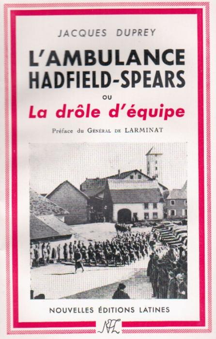L'ambulance Hadfield-Spear ou la drôle d'équipe