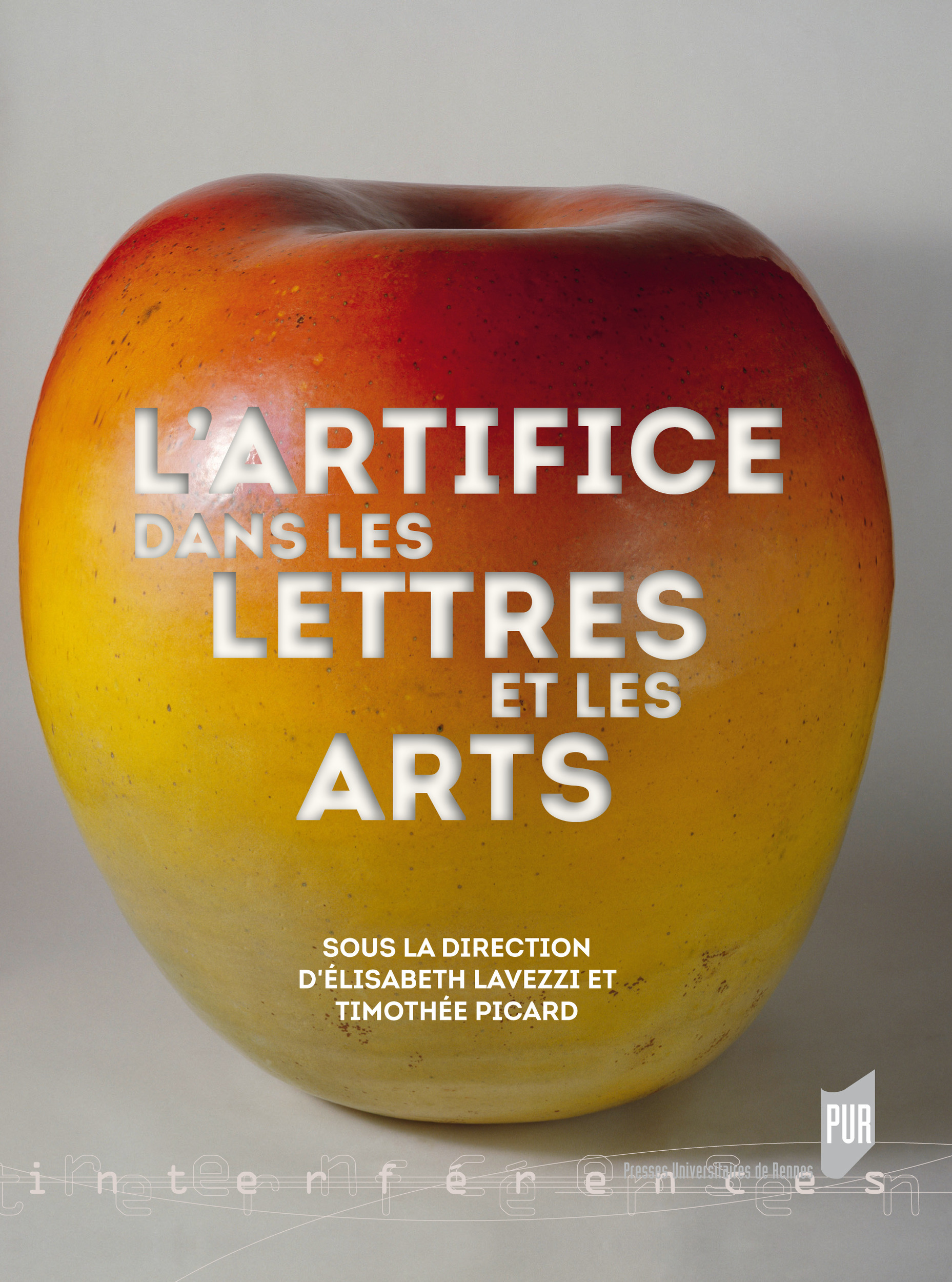 L'artifice dans les lettres et les arts  - Élisabeth Lavezzi  - Timothée Picard