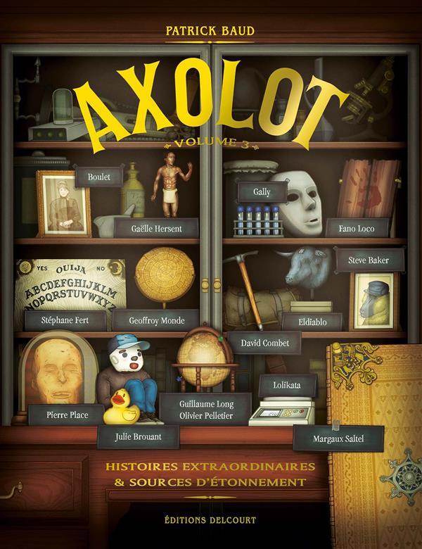 Axolot ; histoires extraordinaires & sources d'étonnement T.3