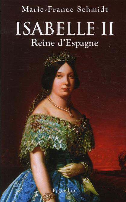 Isabelle II ; reine d'Espagne (1830-1904)