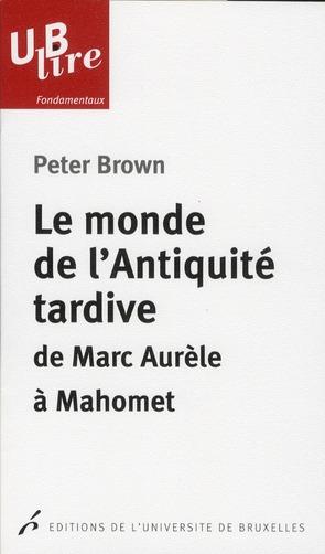 Le monde de l antiquite tardive de marc aurele mahomet traduction de christine m