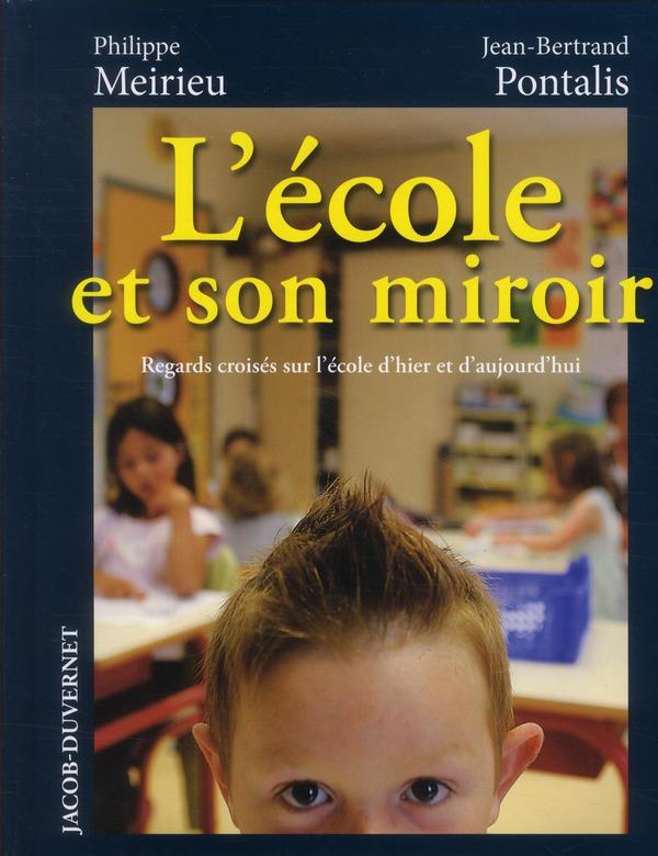 L'école et son miroir ; regards croisés sur l'école d'hier et d'aujourd'hui