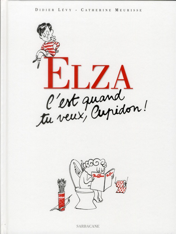 Elza c'est quand tu veux cupidon !