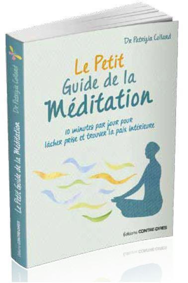 Le petit guide de la meditation ; 10 minutes par jour pour lâcher prise et trouver la paix intérieure