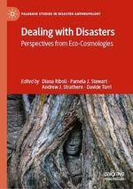 Dealing with Disasters  - Andrew J. Strathern - Diana Riboli - Davide Torri - Pamela J. Stewart
