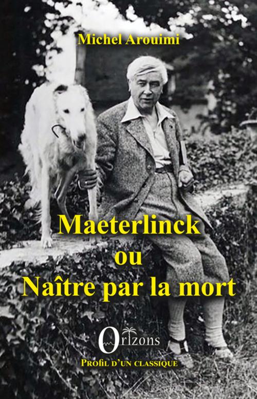 Maeterlinck ou naître par la mort