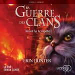 Vente AudioBook : 4. La guerre des clans : Avant la tempête  - Erin HUNTER