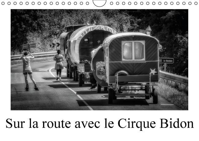 Sur la route avec le cirque bidon ; calendrier mural 2016