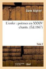 L'Enfer : Poemes En Xxxiv Chants.Tome 2