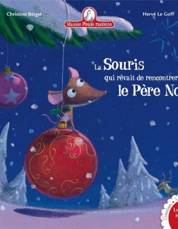 Mamie Poule raconte T.5 ; la souris qui rêvait de rencontrer le père Noël