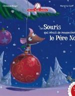 Vente Livre Numérique : La souris qui rêvait de rencontrer le Père Noël  - Hervé le Goff - Christine Beigel