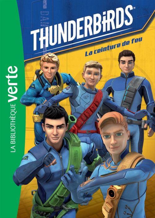 Thunderbirds T.1 ; la ceinture de feu