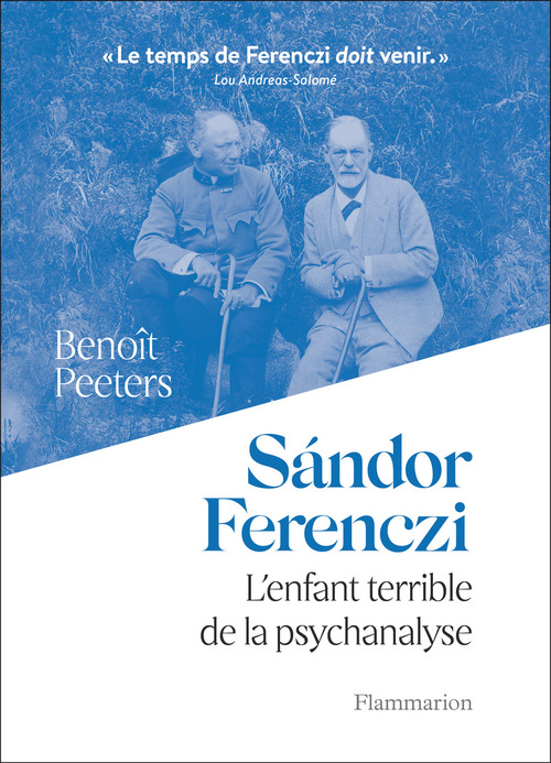 Sandor ferenczi - l'enfant terrible de la psychanalyse