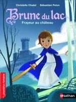 Vente Livre Numérique : Brune du Lac, frayeur au château - Roman Historique - De 7 à 11 ans  - Christelle Chatel