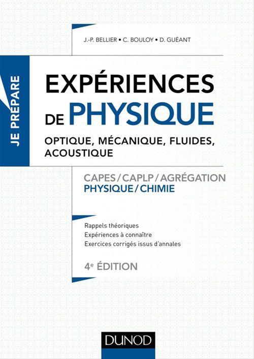Je prépare ; les expériences de physique ; optique, mécanique, fluides, transferts thermiques ; Capes, Agreg, Caplp (4e édition)