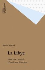 La Libye  - André Martel - Stephan Martens