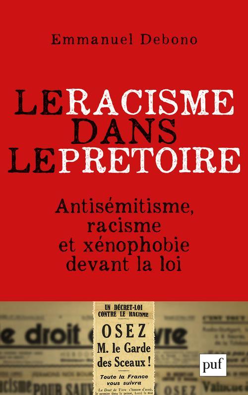 Le racisme dans le prétoire ; antisémitisme, racisme et xénophobies devant la justice