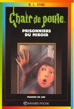 Couverture de Chair de poule t.4 ; prisonniers du miroir