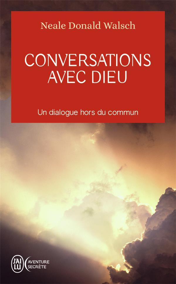 WALSCH, NEALE DONALD - CONVERSATIONS AVEC DIEU