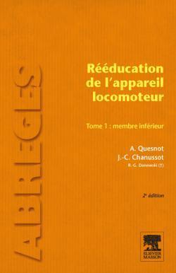 Reeducation De L'Appareil Locomoteur T.1 ; Membre Inferieur (2e Edition)