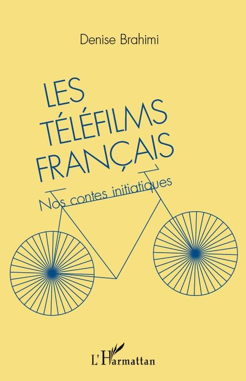 Les téléfilms français ; nos contes initiatiques