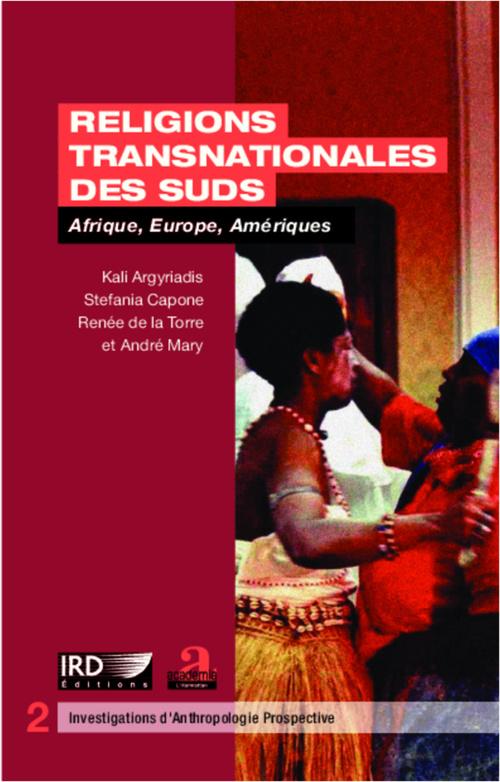 Religions transnationales des Suds ; Afrique, Europe, Amériques
