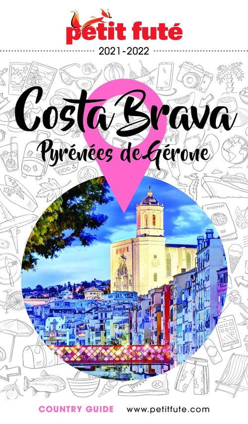 GUIDE PETIT FUTE ; COUNTRY GUIDE ; Costa Brava, Pyrénées de Gérone (édition 2021/2022)