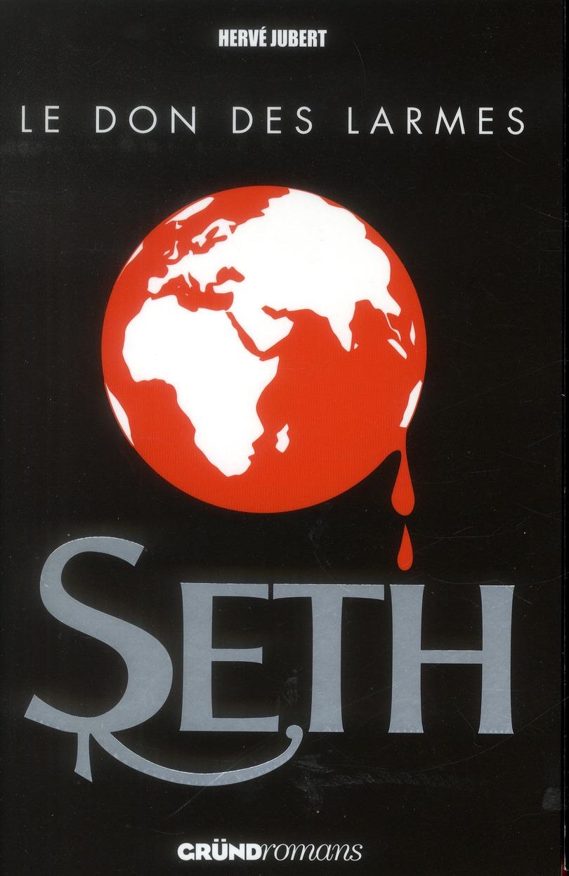 Seth t.2 ; le don des larmes