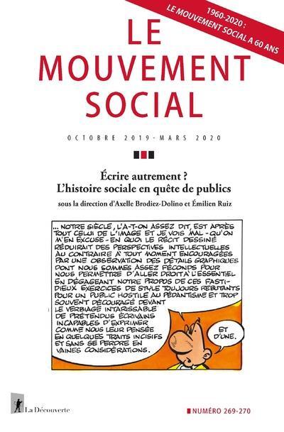 Revue le mouvement social n.269/270 ; ecrire autrement ? l'histoire sociale en quete de publics