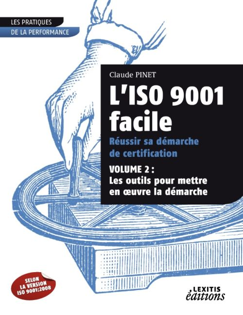 L'Iso 9001 Facile ; Reussir Sa Demarche De Certification T.2