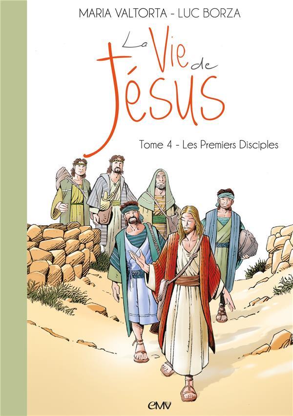 La vie de Jésus T.4 ; les premiers disciples