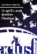 Vente EBooks : Ce qu'il y avait derrière l'horizon  - Jean-Pierre Andrevon