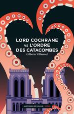 Vente Livre Numérique : Lord Cochrane vs l'Ordre des catacombes  - Gilberto Villarroel