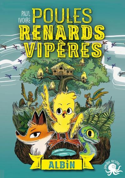 Poules, renards, vipères t.1 ; Albin
