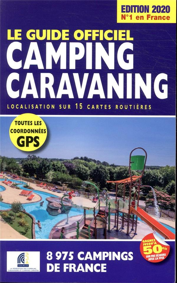 LE GUIDE OFFICIEL CAMPING CARAVANING (EDITION 2020) DUPARC, MARTINE