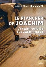 Vente Livre Numérique : Le plancher de Joachim. L'histoire retrouvée d'un village français  - Jacques-Olivier Boudon