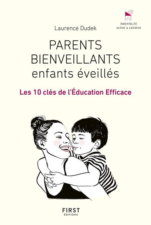 Parents bienveillants, enfants éveillés ; les 10 clés de l'éducation efficace