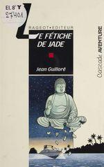 Vente Livre Numérique : Le Fétiche de jade  - Jean Guilloré