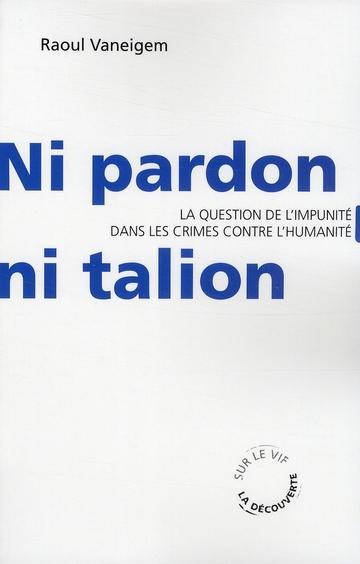 ni pardon, ni talion ; les questions de l'impunité dans les crimes contre l'humanité