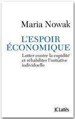 L'espoir économique ; lutter contre la cupidité et réhabiliter l'initiative individuelle