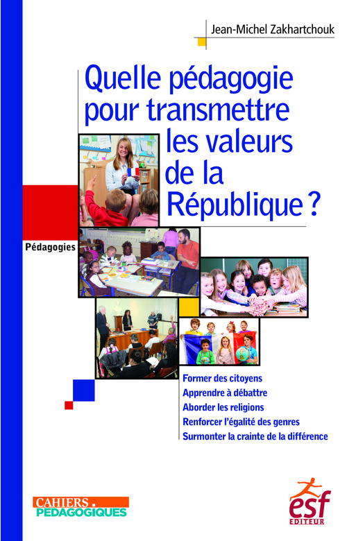 Quelle pédagogie pour transmettre les valeurs de la République ?